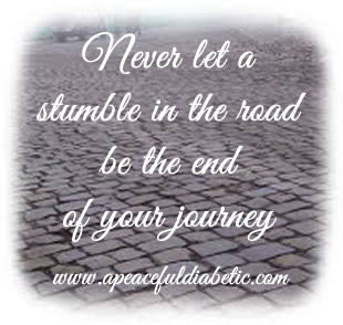 never let a stumble in the rosd be the end of your journey