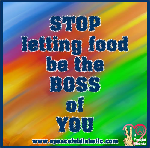 Stop Letting Food Be The Boss Of You