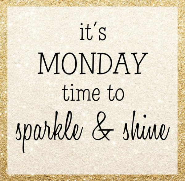 monday-time-to-sparkle-and-shine